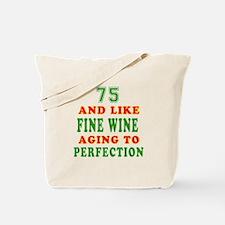 Funny 75 And Like Fine Wine Birthday Tote Bag