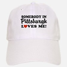 Somebody in Pittsburgh Loves Me Baseball Baseball Cap