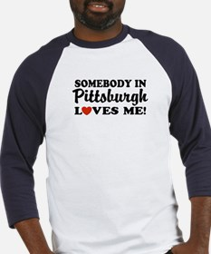 Somebody in Pittsburgh Loves Me Baseball Jersey