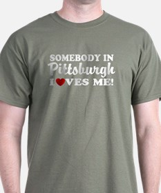 Somebody in Pittsburgh Loves Me T-Shirt
