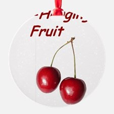 Low Hanging Fruit Ornament