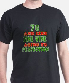 Funny 76And Like Fine Wine Birthday T-Shirt