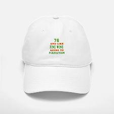 Funny 76And Like Fine Wine Birthday Baseball Baseball Cap