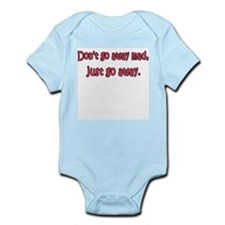 Don't Go Away Mad Infant Bodysuit