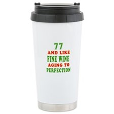 Funny 77 And Like Fine Wine Birthday Travel Mug