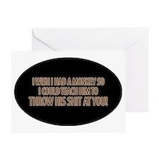 i wish i had a monkey to throw shit  Greeting Card