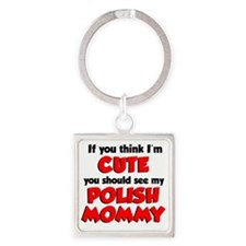 If You Think I am Cute Shirt Square Keychain