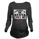 Somebody In Kenya Long Sleeve Maternity T-Shirt