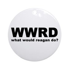 What Would Reagan Do Ornament (Round)