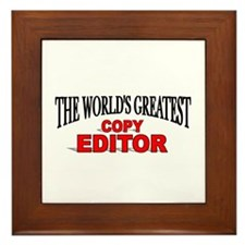 """The World's Greatest Copy Editor Framed Tile"