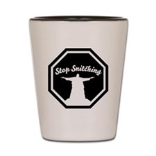 2-stop_snitching Shot Glass
