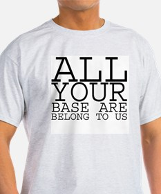 All Your Base Ash Grey T-Shirt