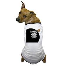 I-found-Jesus-BUTTONsmall Dog T-Shirt