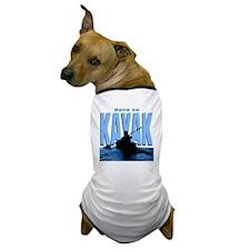 born-kayak-dk Dog T-Shirt