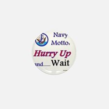 navy hurry up and wait Mini Button