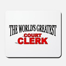 """The World's Greatest Court Clerk"" Mousepad"