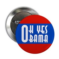 Oh Yes Obama Presidential Button