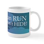 I Won't Hide Mug