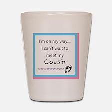 Im on my way COUSIN Shot Glass