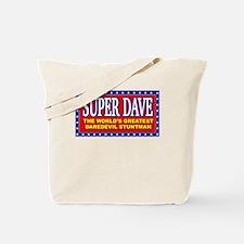 super dave Tote Bag