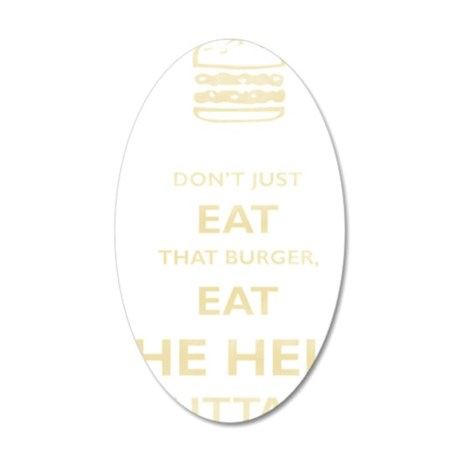 dont_just_eat_that_burger_pr 35x21 Oval Wall Decal