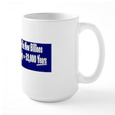 Trillions Are The New Billions Mug