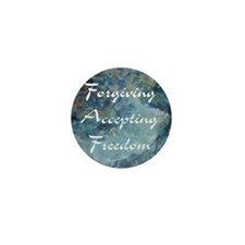 forgiving-accepting-freedom Mini Button