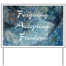 forgiving-accepting-freedom Yard Sign