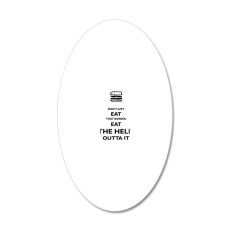 dont_just_eat_that_burger_pr 20x12 Oval Wall Decal