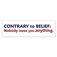Nobody Owes You Anything Bumper Bumper Sticker