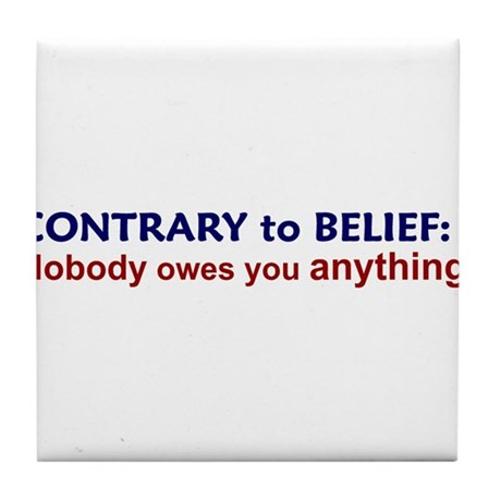 Nobody Owes You Anything Tile Coaster