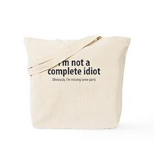 complete idiot 1 Tote Bag