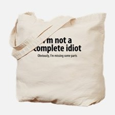 complete idiot 1 Tote Bag