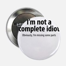 "complete idiot 1 2.25"" Button"