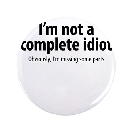 """complete idiot 1 3.5"""" Button"""