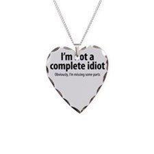 complete idiot 1 Necklace