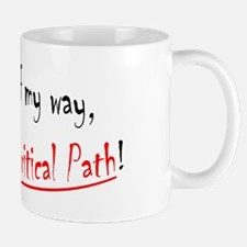 Get out of my way Im on the critical pa Mug