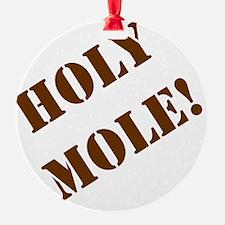 2-Holy Mole Ornament