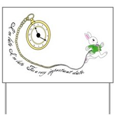 Follow the White Rabbit Yard Sign