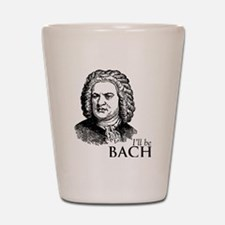 ill_be-bach Shot Glass