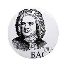 ill_be-bach Round Ornament