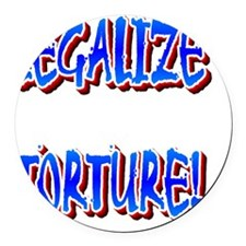 LEGALIZE TORTURE(white).gif Round Car Magnet