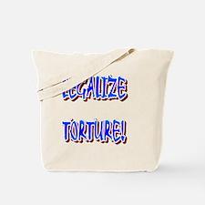 LEGALIZE TORTURE(white).gif Tote Bag