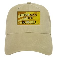 CHAIRMAN OF BORED Baseball Cap