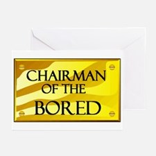 CHAIRMAN OF BORED Greeting Cards (Pk of 10)