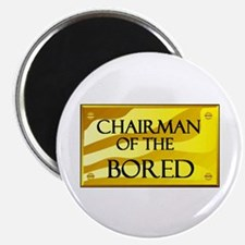 """CHAIRMAN OF BORED 2.25"""" Magnet (10 pack)"""