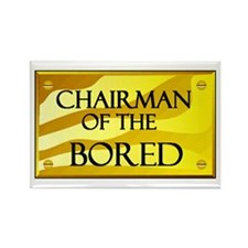 CHAIRMAN OF BORED Rectangle Magnet