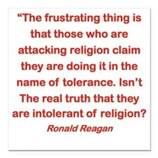 "THOSE INTOLERANT OF RELI Square Car Magnet 3"" x 3"""