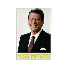 Ronald Reagan Miss Me Yet? Rectangle Magnet