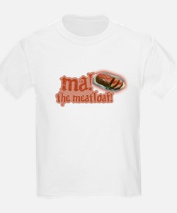 Ma! The Meatloaf! Kids T-Shirt